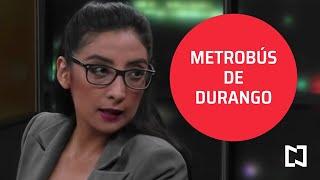 La utilidad del Metrobús de Durango - Punto y Contrapunto