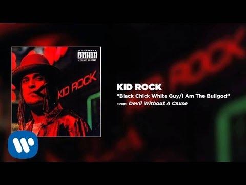 Kid Rock - Black Chick White Guy / I Am The Bullgod