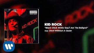 Kid Rock - Black Chick White Guy - YouTube