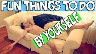 FUN THINGS TO DO BY YOURSELF | RICKY DILLON