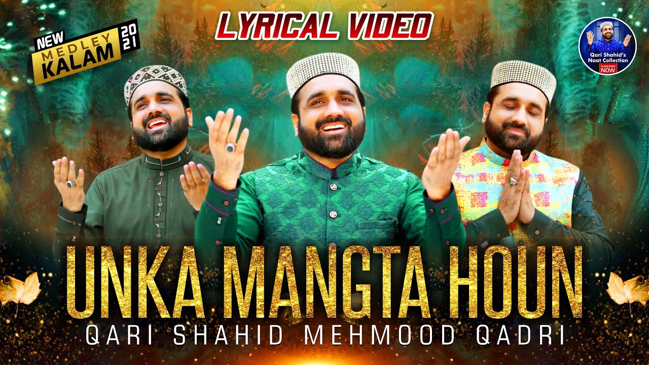 Download Unka Mangta Houn || New Medley Kalam || Qari Shahid Mehmood || Lyrical Video