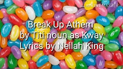 Break-Up Athem by Titi noun as Kway Lyrics