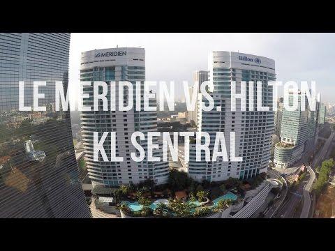 KL Sentral - Le Meridien vs. The Hilton Vlog Ep.6