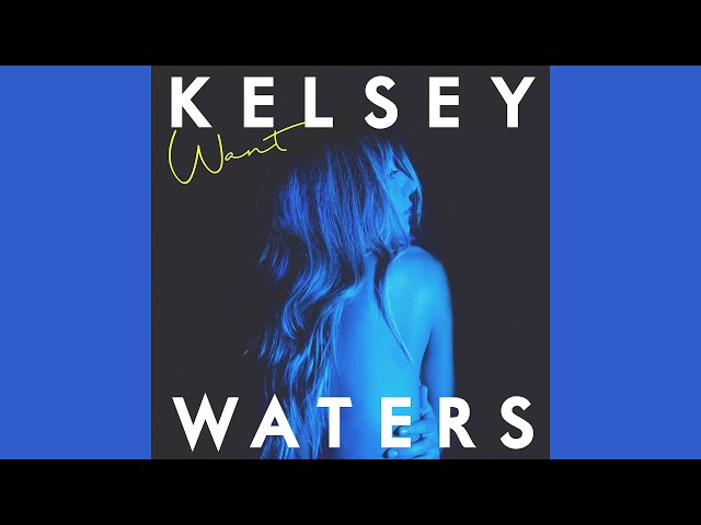 Kelsey Waters Want Lyrics Genius Lyrics - Cool cars kelsey waters lyrics