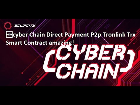 CYBER CHAIN how does it work TRX  Smart Contract