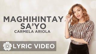 Carmela Ariola - Maghihintay Sa'yo (Lyrics)