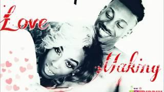 Ajrenalin & Nefatari - Love Making (BRT Riddim) -  July 2016