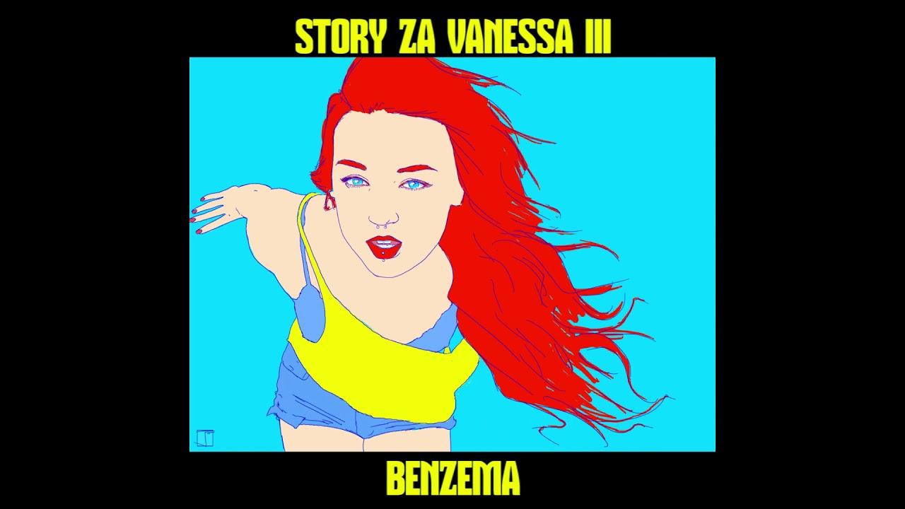 Benzema  – Story Za Vanessa III