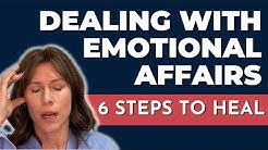 Dealing with Emotional Affairs: 6 Steps to Heal
