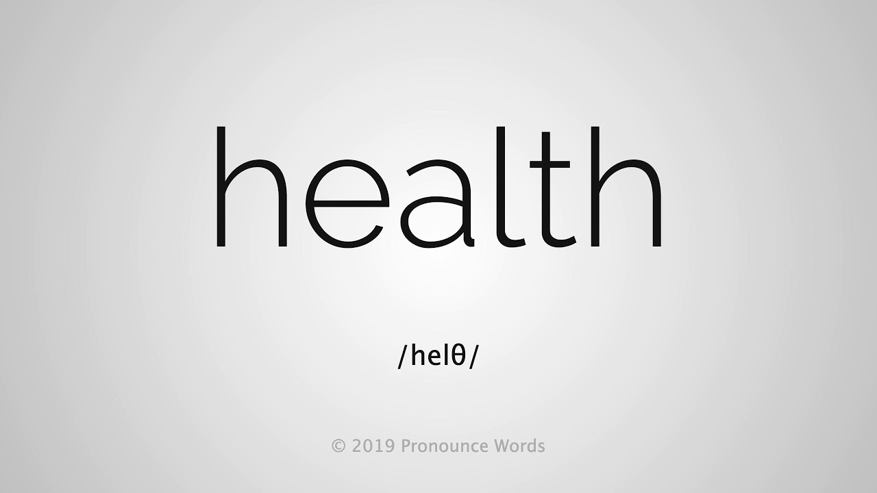 Health How To Pronounce
