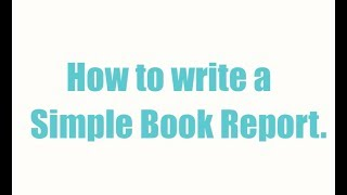 How to Write a Simple Book Report