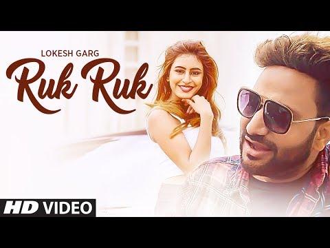 Ruk Ruk Latest Video Song | Lokesh Garg | Feat. Sophiya Singh