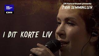 I dit korte liv // Tuva Semmingsen (Live)