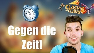 CLASH OF CLANS: Gegen die Zeit! ✭ Let's Play Clash of Clans [Deutsch/German HD]
