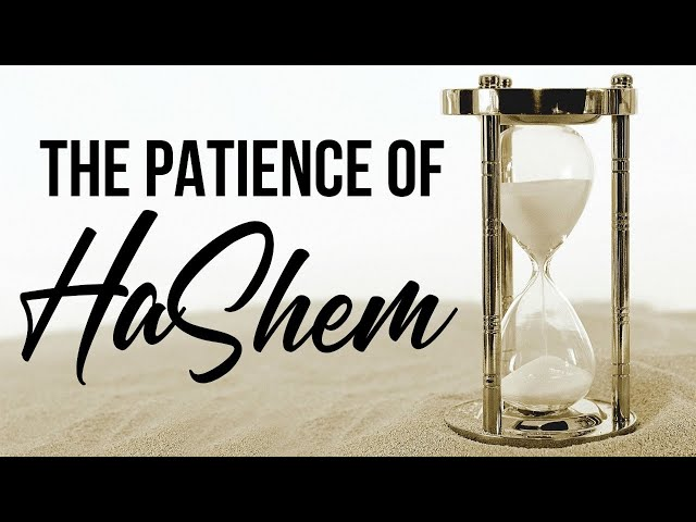 The Patience of HaShem