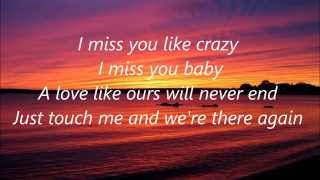 I Miss You Like Crazy - Natalie Cole
