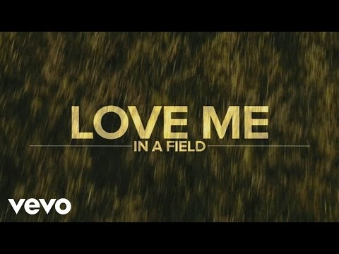 Luke Bryan - Love Me In A Field