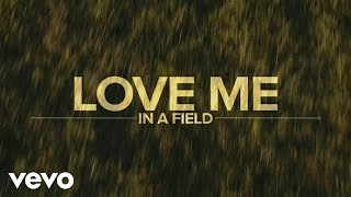 Luke Bryan - Love Me In A Field (Lyric Video)