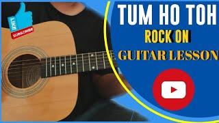 Tum ho toh ( Rock On) | Guitar Lesson
