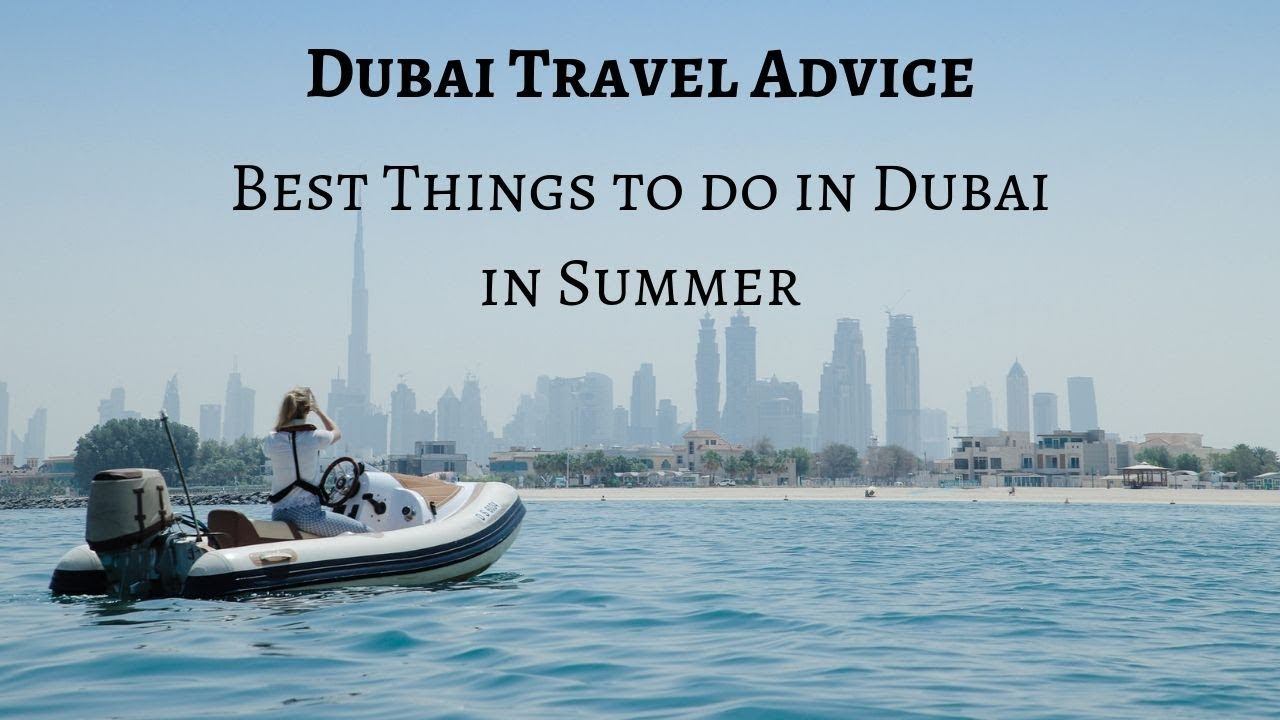 Best Things To Do In Dubai In Summer (2019)