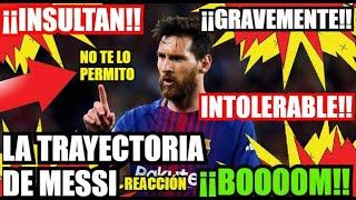 Messi insultado gravemente !! fc ...