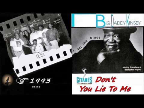 Big Daddy Kinsey - Don't You Lie To Me (Kostas A~171)