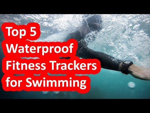Top 5 Best Waterproof Fitness Trackers for Swimming 2019 2020