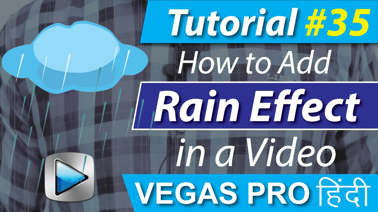 [hindi] How To Add Rain Effect In A Video  Sony Vegas Pro 13 Tutorials #35