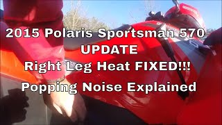 UPDATE!!!  2015 Polaris Sportsman 570 heating issue on right leg fixed