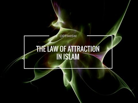 Optimism | The Law of Attraction in Islam