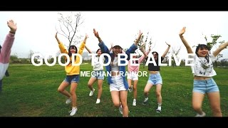 Good To Be Alive - Meghan Trainor / Choreography Soi JANG