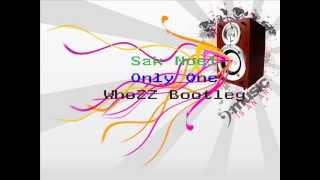 Sak Noel - Only One (WhoZZ Bootleg)