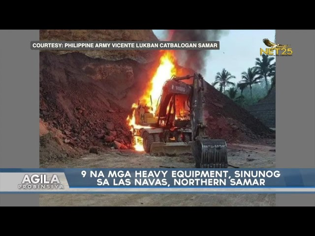 9 na mga heavy equipment, sinunog sa Las Navas, Northern Samar