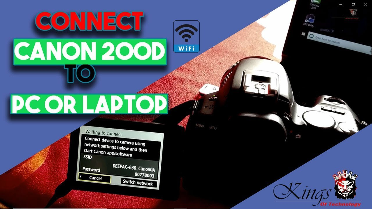 How To Connect Canon 200D To Pc OR Laptop Over WiFi | EOS Utility |  KingsOfTechnology