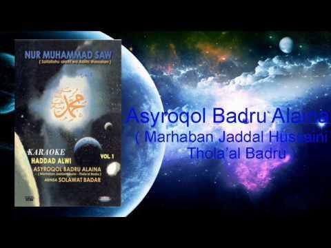 Haddad Alwi - Asyroqol Badru Alaina ( Marhaban Jaddal Husaini - Thola Al Badru )