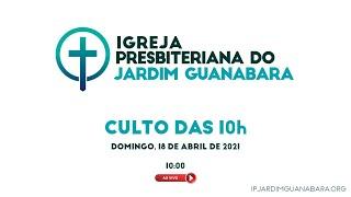 Culto das 10h ao Vivo - 18/04/2021