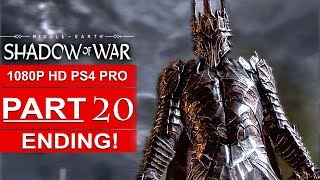 SHADOW OF WAR ENDING Gameplay Walkthrough Part 20 [1080p HD PS4 PRO] - No Commentary