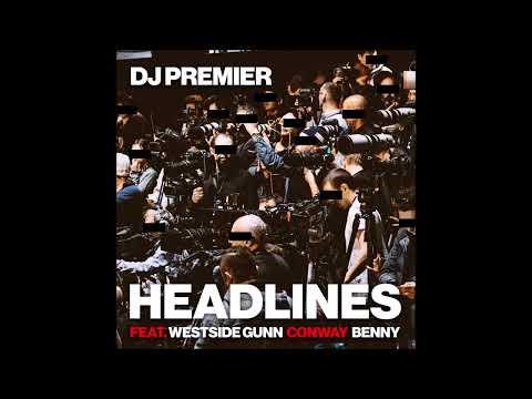 DJ Premier | Headlines Feat. Westside Gunn, Conway & Benny