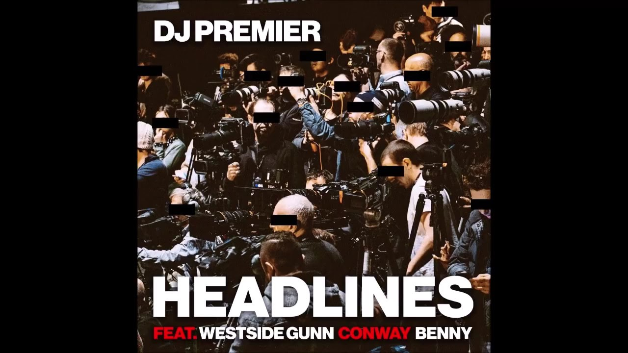 dj-premier-headlines-feat-westside-gunn-conway-benny