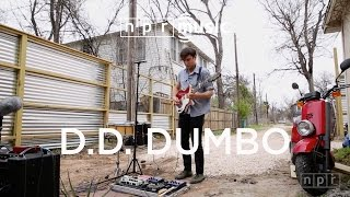 D.D Dumbo: NPR Music Field Recordings