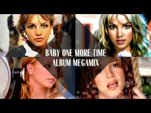 Britney Spears: Baby One More Time Megamix