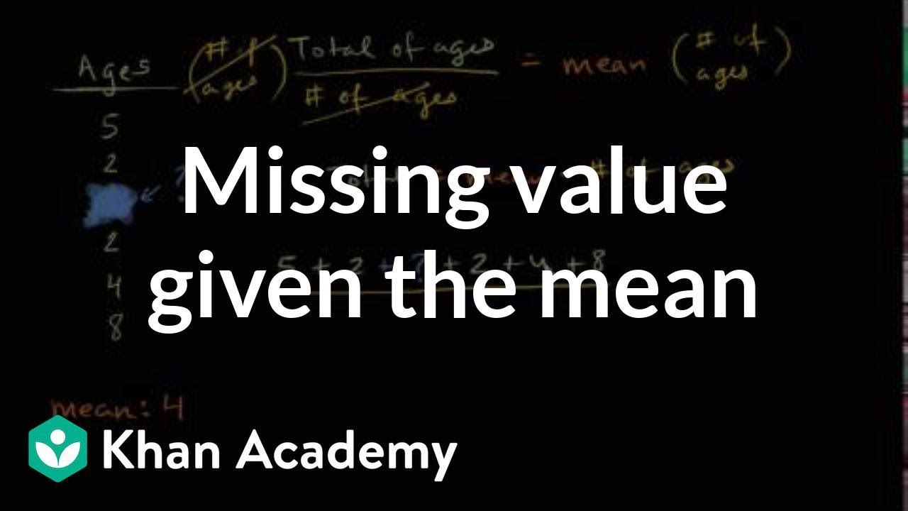 medium resolution of Missing value given the mean (video)   Khan Academy
