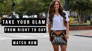 dress up take glam from night to day
