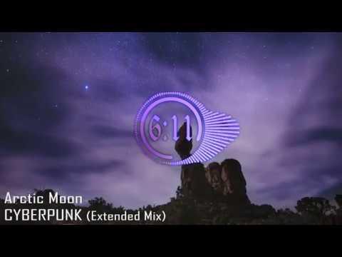 Arctic Moon - Cyberpunk (Extended Mix)