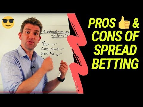 Advantages & Disadvantages Of Spread Betting 😎