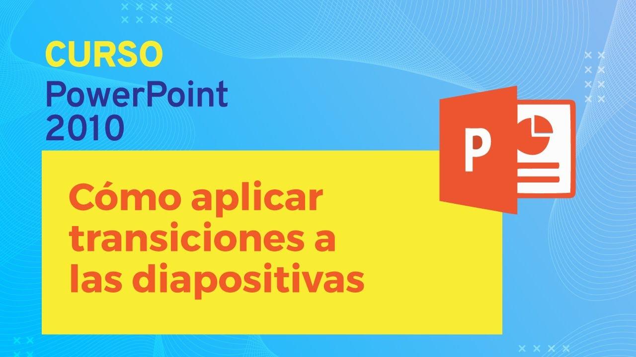 powerpoint 2010  aplicar transiciones a las diapositivas