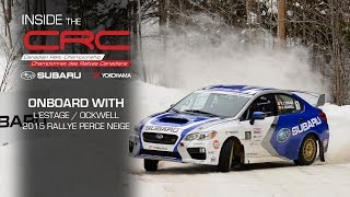 Onboard CRC: Antoine L'Estage & Subaru Rally Team Canada at 2015 Rallye Perce Neige