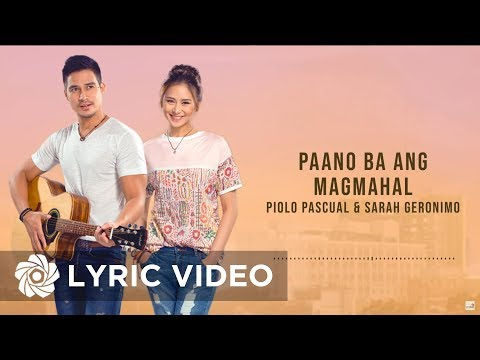 Piolo Pascual & Sarah Geronimo - Paano Ba Ang Magmahal (Official Lyric Video) | The Breakup Playlist