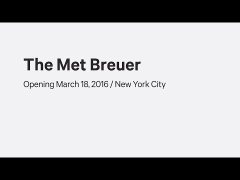 The Met Breuer—Opening March 18, 2016