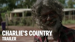 CHARLIE'S COUNTRY Trailer | Festival 2014
